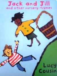 イギリスの英語絵本 Lucy Cousins / Jack and Jill and Other Nursery Rhymes