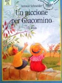 イタリア語絵本 Antonie Schneider & Uli Waas / Un piccione per Giacomino