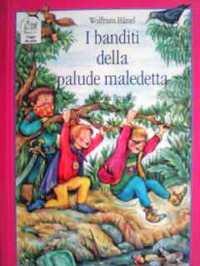 イタリア語絵本 Wolfram Haenel & Monika Broeske / I banditi della palude maledetta [翻訳=27]