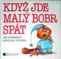 チェコ語絵本 Jan Vodnansky , Ladislava Pechova / Kdyz jde maly bobr spat