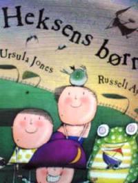 デンマーク語絵本 Ursula Jones & Russelle Ayto / Heksens born