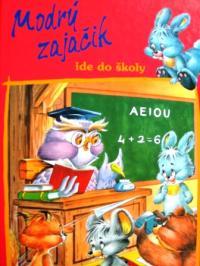 スロヴァキア語絵本 J. Thomas-Bilstein , C. Busquets & M.A. Batlle / Modry Zajacik ide do skoly