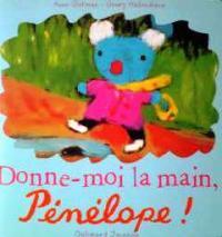 アン・グットマン&ゲオルグ・ハレンスレーベン 『てをつなごうね、ペネロペ』 Anne Gutman & Georg Hallensleben / Donne-moi la main, Penelope !