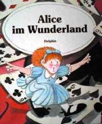 ドイツ語絵本 Lewis Carroll & Francesc Rovira / Alice im Wunderland ルイス・キャロル『不思議の国のアリス』