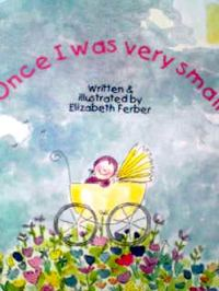 カナダの英語絵本 Elizabeth Ferber / Once I was very small -a