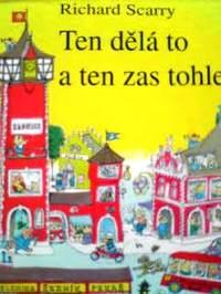 チェコ語絵本 Richard Scarry / Ten dela to a ten zas tohle