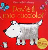 イタリア語絵本 Fiona Watt & Rachel Wells / Dov'e il mio cucciolo? [翻訳=2]